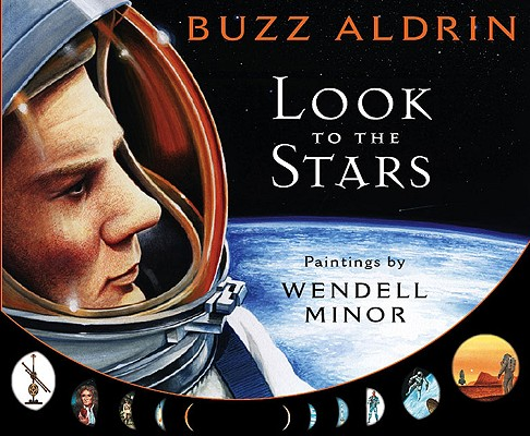 Look to the Stars By Aldrin, Buzz/ Minor, Wendell (ILT)