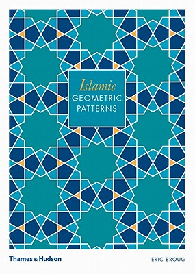 Islamic Geometric Patterns By Broug, Eric