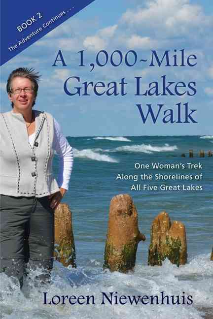 A 1,000-mile Great Lakes Walk By Niewenhuis, Loreen